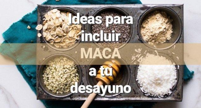 Ideas para tomar maca en el desayuno